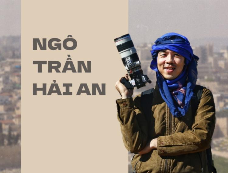 """Travel blogger Ngô Trần Hải An và """"3 độ"""" của nghề báo ảnh"""